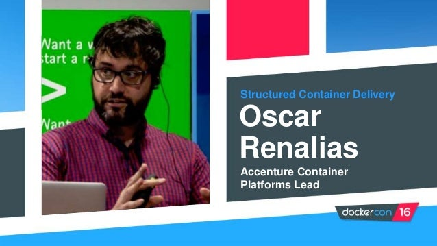Structured Container Delivery Oscar Renalias Accenture Container Platforms Lead