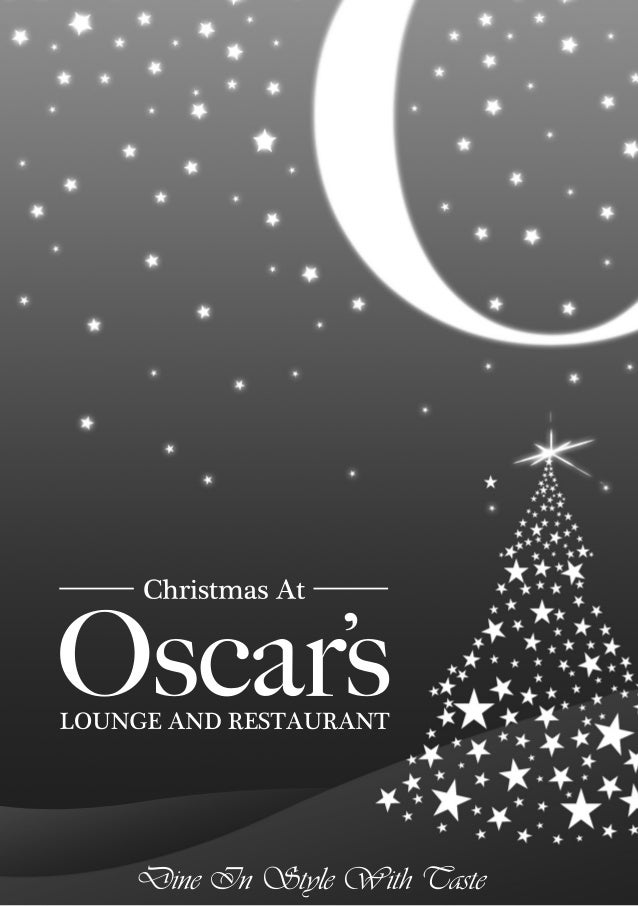 '  Christmas At  Oscars LOUNGE AND RESTAURANT  Dine In Style With Taste