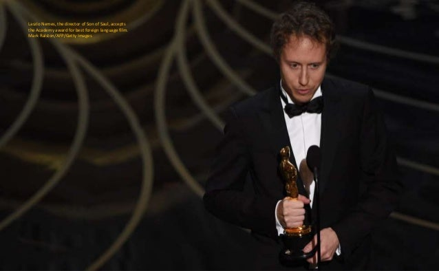 Laszlo Nemes, the director of Son of Saul, accepts the Academy award for best foreign language film. Mark Ralston/AFP/Gett...