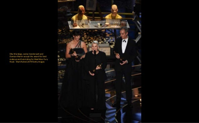 Elka Wardega, Lesley Vanderwalt and Damian Martin accept the award for best makeup and hairstyling for Mad Max: Fury Road....