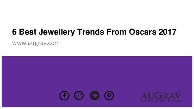 6 Best Jewellery Trends From Oscars 2017 www.augrav.com