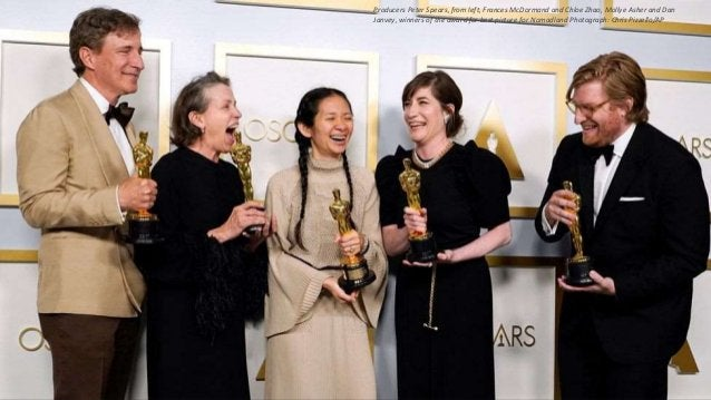 Producers Peter Spears, from left, Frances McDormand and Chloe Zhao, Mollye Asher and Dan Janvey, winners of the award for...