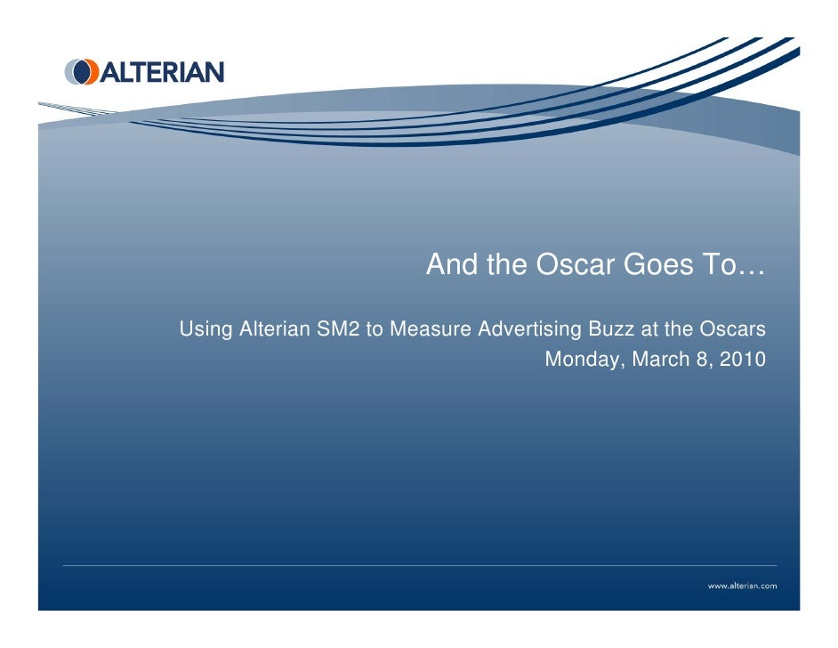 And the Oscar Goes To…  Using Alterian SM2 to Measure Advertising Buzz at the Oscars                                      ...