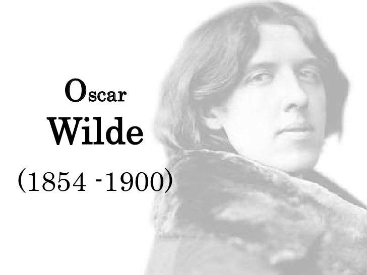 Oscar   Wilde (1854 -1900)