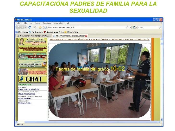 CAPACITACIÓNA PADRES DE FAMILIA PARA LA SEXUALIDAD Padres de familia del grado  10-02