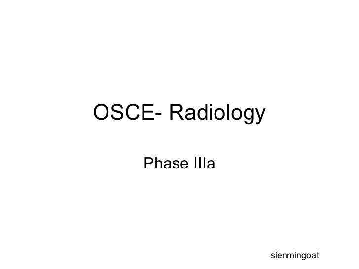 OSCE- Radiology Phase IIIa sienmingoat