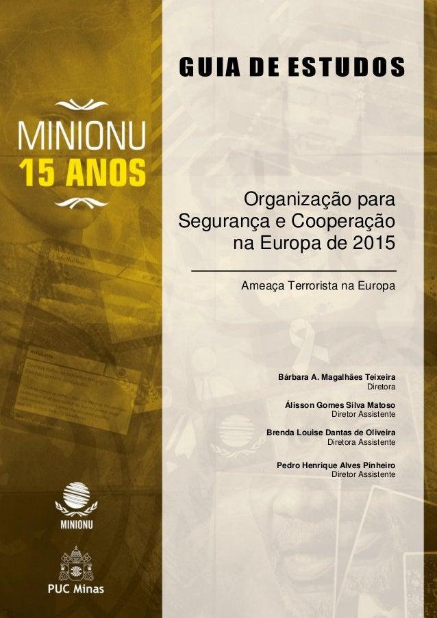 Organização para Segurança e Cooperação na Europa de 2015 Ameaça Terrorista na Europa Bárbara A. Magalhães Teixeira Direto...