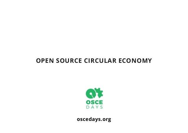 OPEN SOURCE CIRCULAR ECONOMY oscedays.org