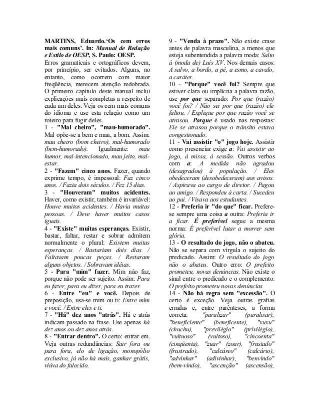 MARTINS, Eduardo.'Os cem erros  mais comuns'. In: Manual de Redação  e Estilo de OESP, S. Paulo: OESP.  Erros gramaticais ...