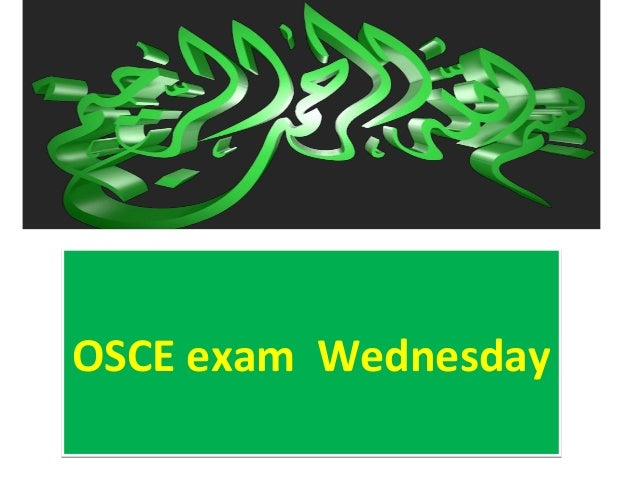 OSCE exam WednesdayOSCE exam Wednesday