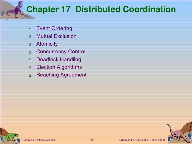 Chapter 17  Distributed Coordination <ul><li>Event Ordering </li></ul><ul><li>Mutual Exclusion  </li></ul><ul><li>Atomicit...
