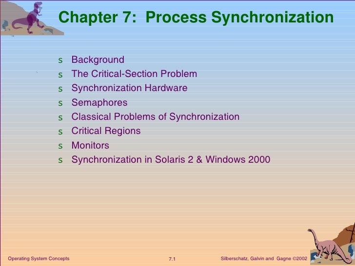Chapter 7:  Process Synchronization <ul><li>Background </li></ul><ul><li>The Critical-Section Problem </li></ul><ul><li>Sy...