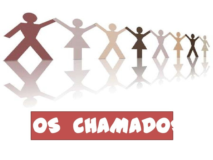 OS  CHAMADOS <br />