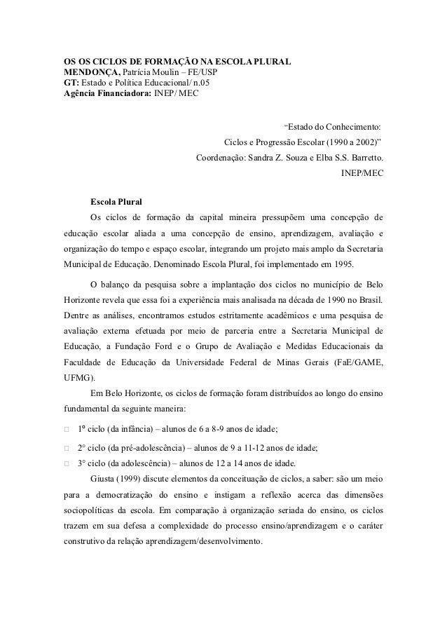 OS OS CICLOS DE FORMAÇÃO NA ESCOLA PLURALMENDONÇA, Patrícia Moulin – FE/USPGT: Estado e Política Educacional/ n.05Agência ...