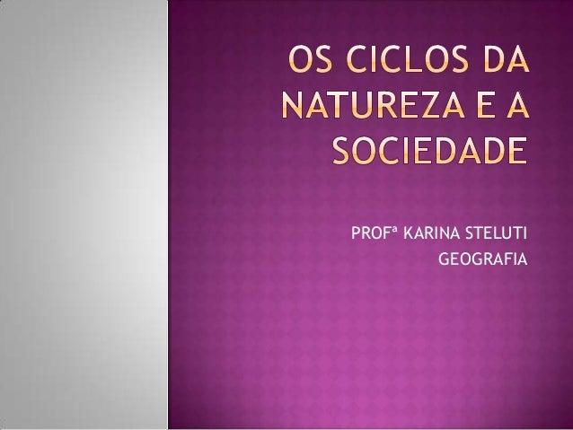 PROFª KARINA STELUTI GEOGRAFIA