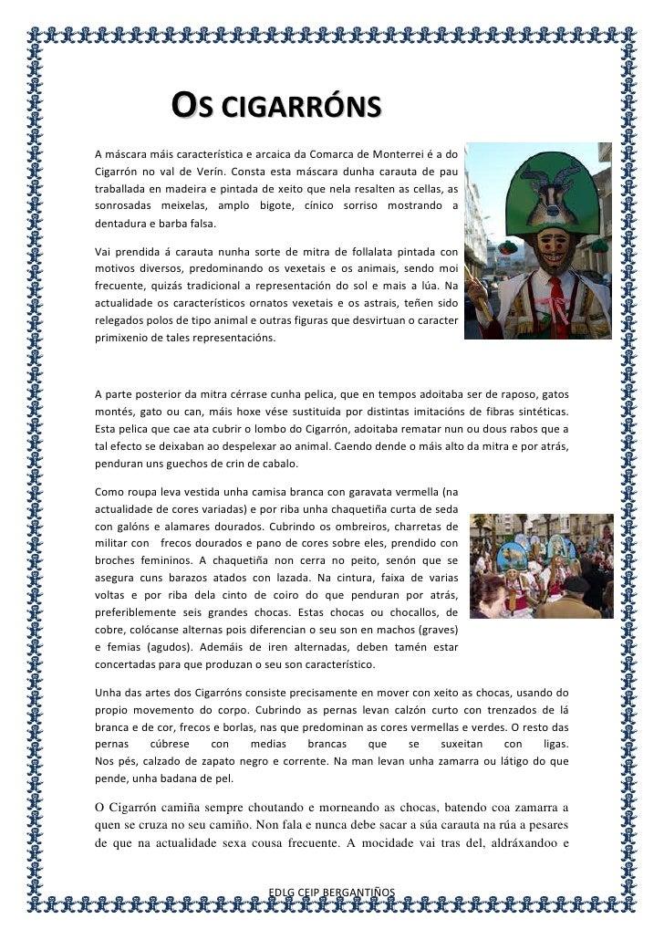4209415725805Os cigarróns<br />A máscara máis característica e arcaica da Comarca de Monterrei é a do Cigarrón no val de V...