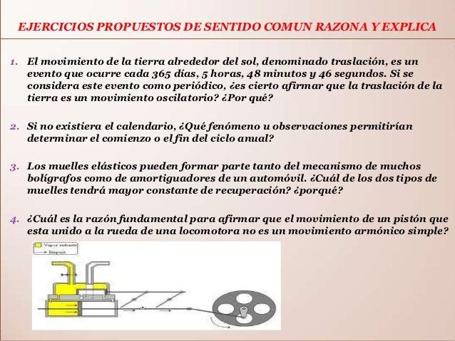 EJERCICIOS PROPUESTOS DE SENTIDO COMUN RAZONA Y EXPLICA1. El movimiento de la tierra alrededor del sol, denominado traslac...