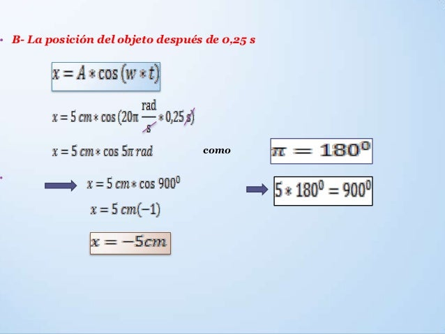 • B- La posición del objeto después de 0,25 s                                   como•