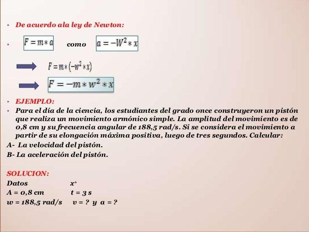 • De acuerdo ala ley de Newton:•                 como• EJEMPLO:• Para el día de la ciencia, los estudiantes del grado once...