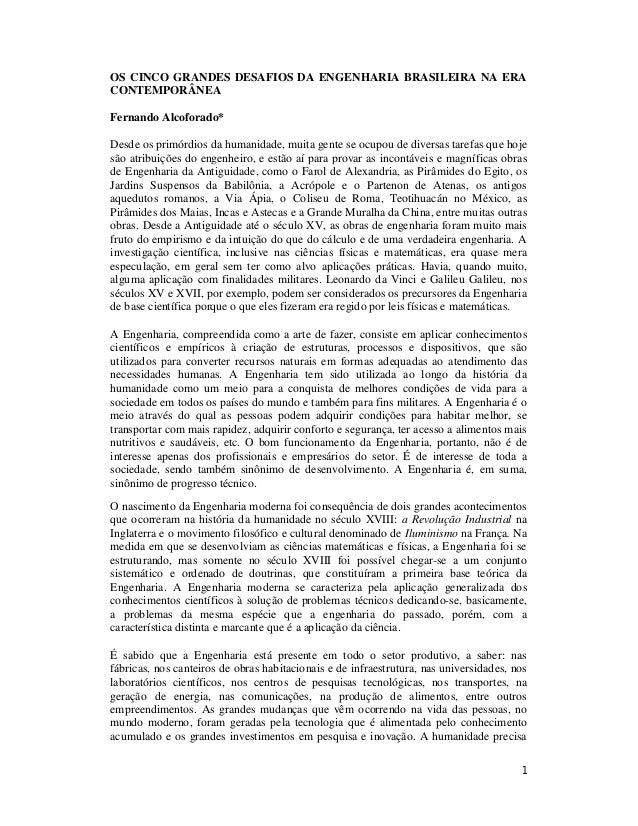 1 OS CINCO GRANDES DESAFIOS DA ENGENHARIA BRASILEIRA NA ERA CONTEMPORÂNEA Fernando Alcoforado* Desde os primórdios da huma...