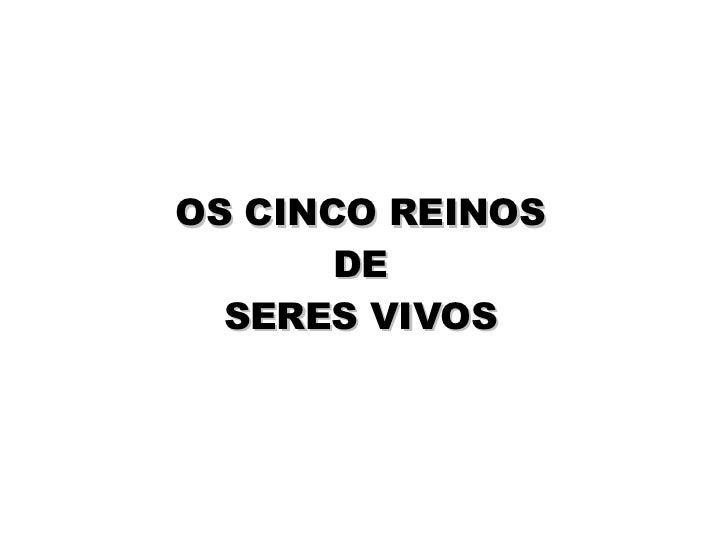 OS CINCO REINOS DE SERES VIVOS