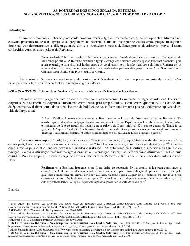 AS DOUTRINAS DOS CINCO SOLAS DA REFORMA: SOLA SCRIPTURA, SOLUS CHRISTUS, SOLA GRATIA, SOLA FIDE E SOLI DEO GLORIA Introduç...