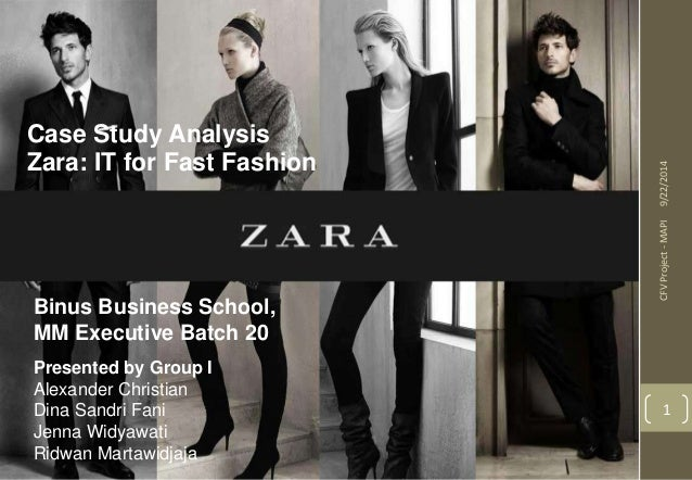 9/22/2014  CFV Project - MAPI  1  Case Study Analysis  Zara: IT for Fast Fashion  Binus Business School,  MM Executive Bat...