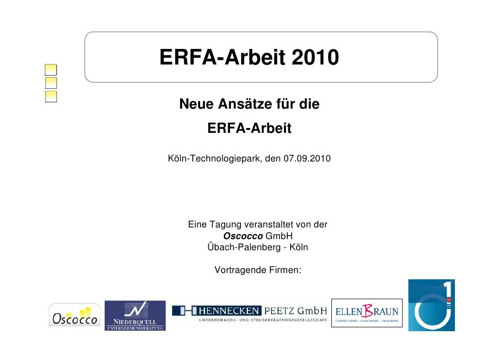 ERFA-Arbeit 2010    Neue Ansätze für die         ERFA-Arbeit Köln-Technologiepark, den 07.09.2010         Eine Tagung vera...