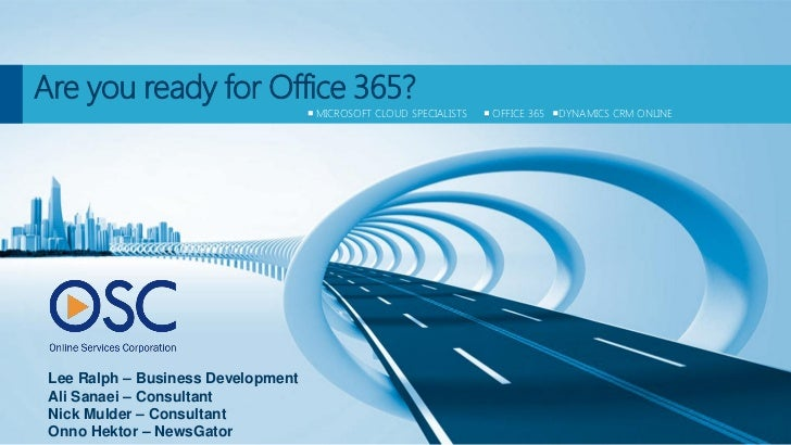 Are you ready for Office 365?                                    MICROSOFT CLOUD SPECIALISTS   OFFICE 365   DYNAMICS CRM O...