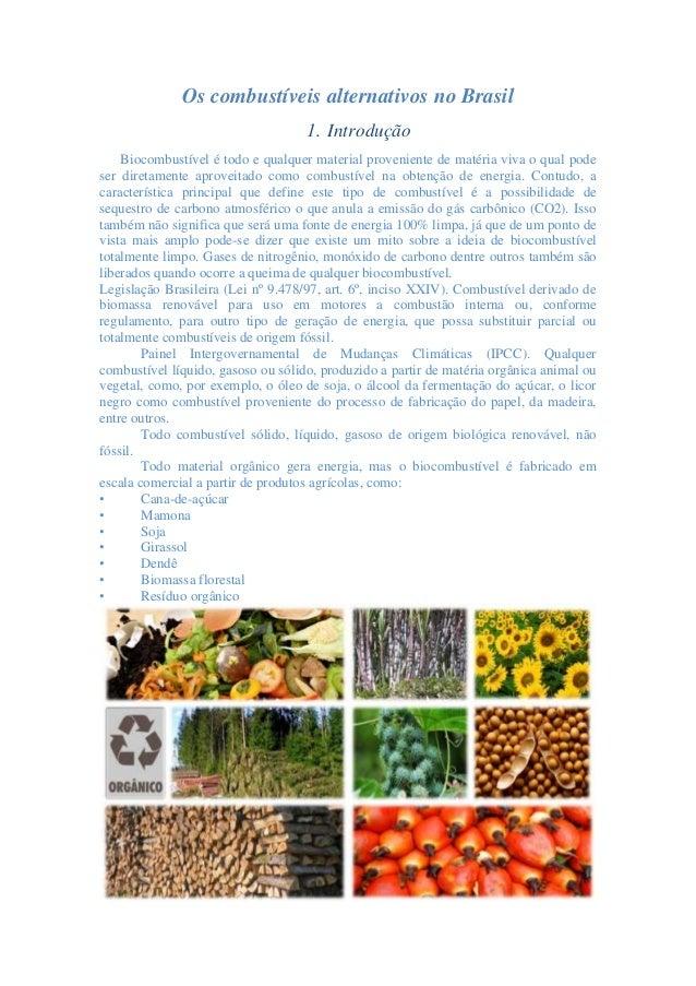Os combustíveis alternativos no Brasil 1. Introdução Biocombustível é todo e qualquer material proveniente de matéria viva...