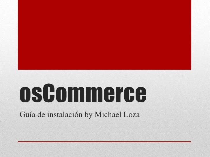osCommerceGuía de instalación by Michael Loza