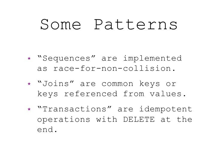 """Some Patterns ★   """"Sequences"""" are implemented     as race-for-non-collision. ★   """"Joins"""" are common keys or     keys refer..."""