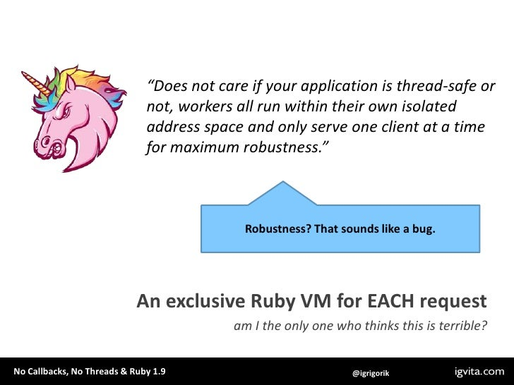 """""""Does not care if your application is thread-safe or not, workers all run within their own isolated address space and only..."""