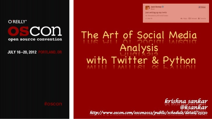 The Art of Social Media       Analysis with Twitter & Python                                      krishna sankar          ...