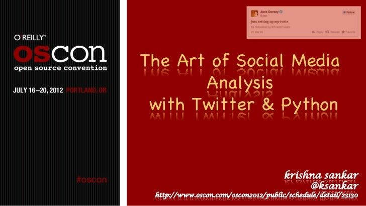 The Art of Social Media       Analysis with Twitter & Python                                      krishna sankar          ...