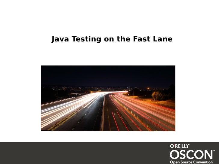 Java Testing on the Fast Lane