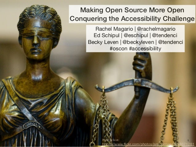 Making Open Source More Open  Conquering the Accessibility Challenge  Rachel Magario | @rachelmagario  Ed Schipul | @eschi...