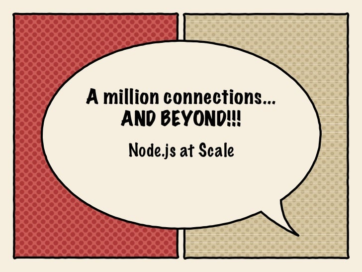 A million connections...   AND BEYOND!!!     Node.js at Scale