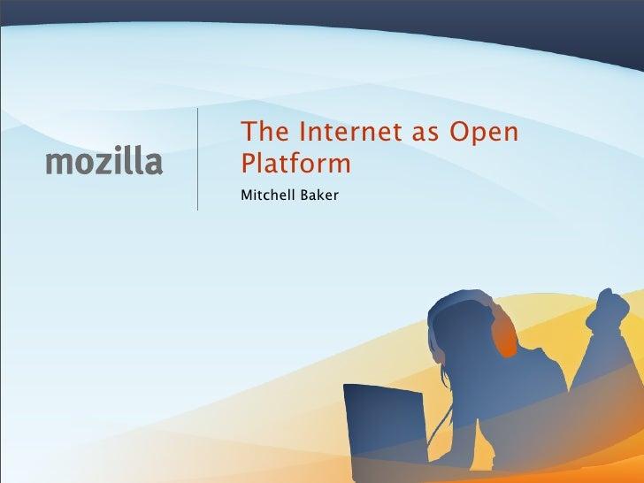 The Internet as Open Platform Mitchell Baker