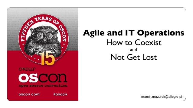 Agile and IT Operations How to Coexist and Not Get Lost marcin.mazurek@allegro.pl
