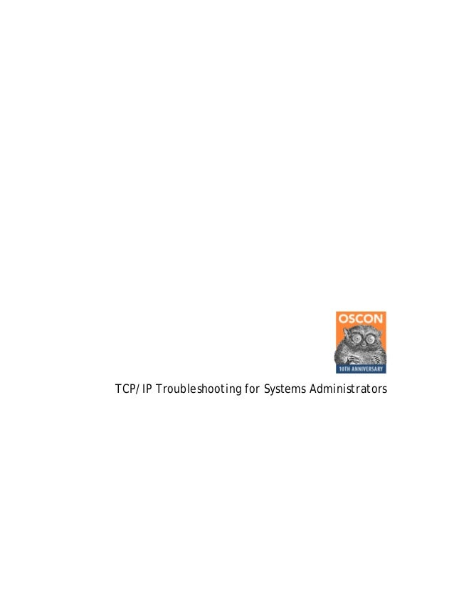 Release 2.3.4 - February 2005  TCP/IP Troubleshooting for Systems Administrators