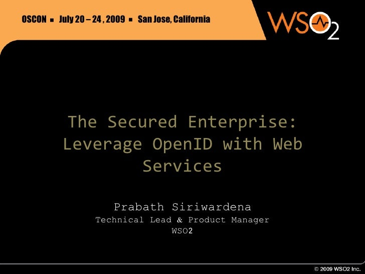 OSCON   July 20 – 24 , 2009   San Jose, California                               .     .          The Secured Enterprise: ...