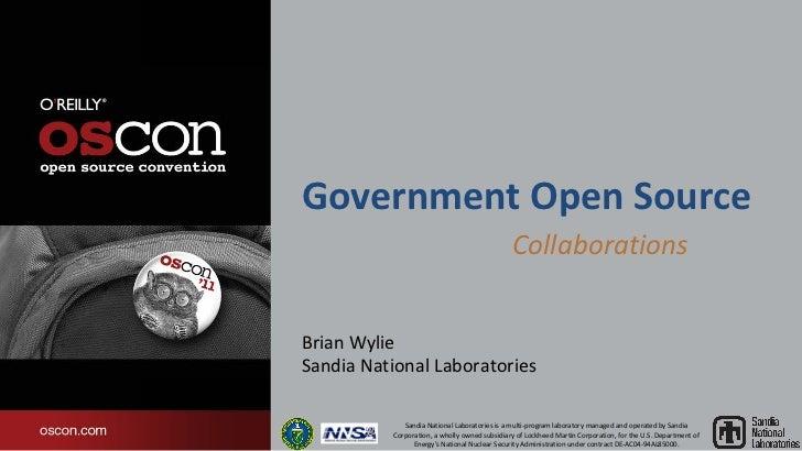 Government Open Source                                               CollaborationsBrian WylieSandia National Laboratories...