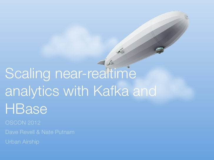 Scaling near-realtimeanalytics with Kafka andHBaseOSCON 2012Dave Revell & Nate PutnamUrban Airship
