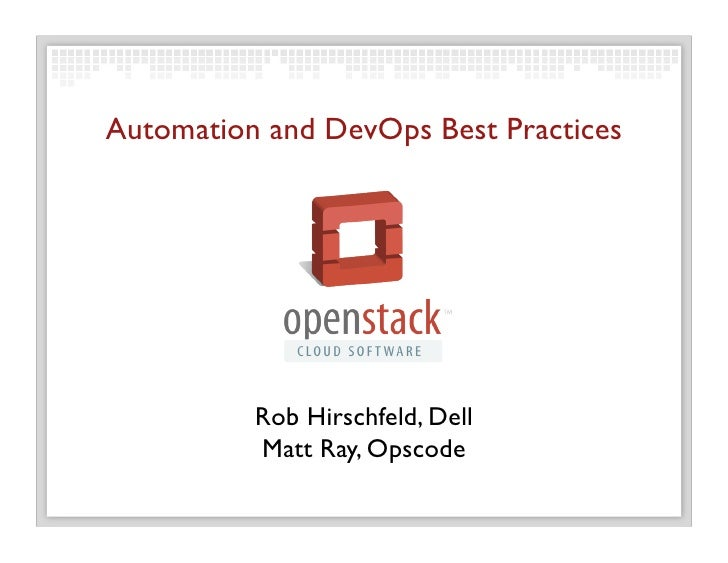 Automation and DevOps Best Practices                                             Rob Hirschfeld, Dell          Matt Ray,...
