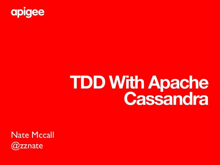TDD With Apache                   CassandraNate Mccall@zznate
