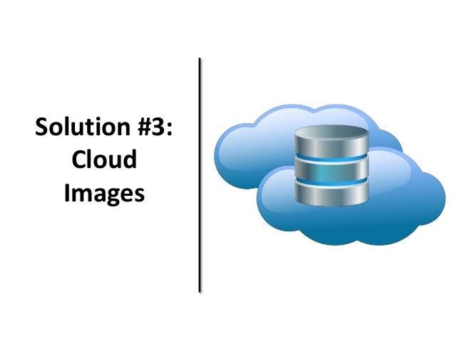 Solution #3: Cloud Images