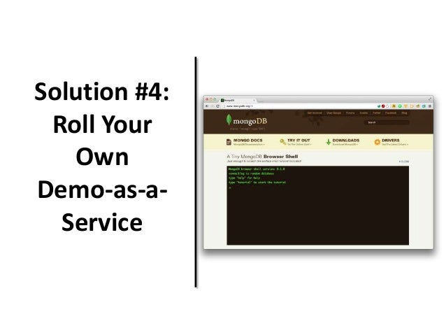 Solution #4: Roll Your Own Demo-as-a- Service
