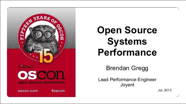 Open Source Systems Performance Brendan Gregg Lead Performance Engineer Joyent Jul, 2013