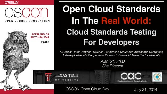 Open Cloud Standards In The Real World: Cloud Standards Testing For Developers A Project Of the National Science Foundat...